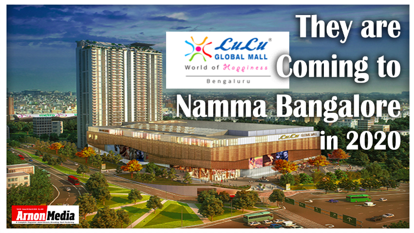 Lulu Global Mall – They are coming to Namma Bangalore in 2020